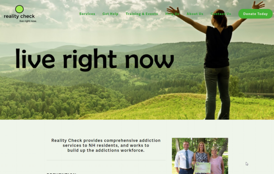 Reality Check   A NH-based non-profit was struggling with a Wordpress site. The president, Mary Drew had learned how to maintain the content, but when things were breaking she became very frustrated and turned to my help. By creating a website on Squarespace and training Mary, she now has a very professional site allowing her to raise money online and educate people about her mission.  →  Visit    live website