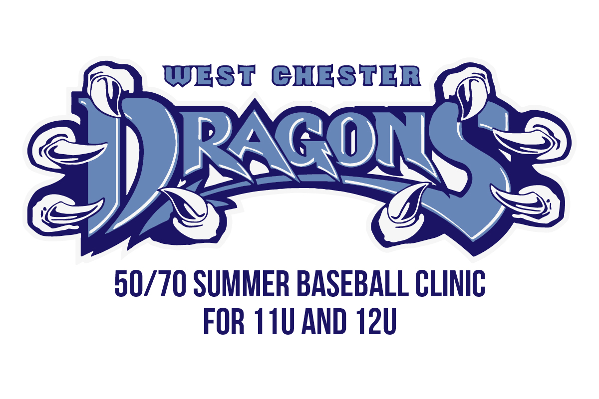 West Chester Dragons 50/70 Summer Baseball Clinic for 9U and 10U
