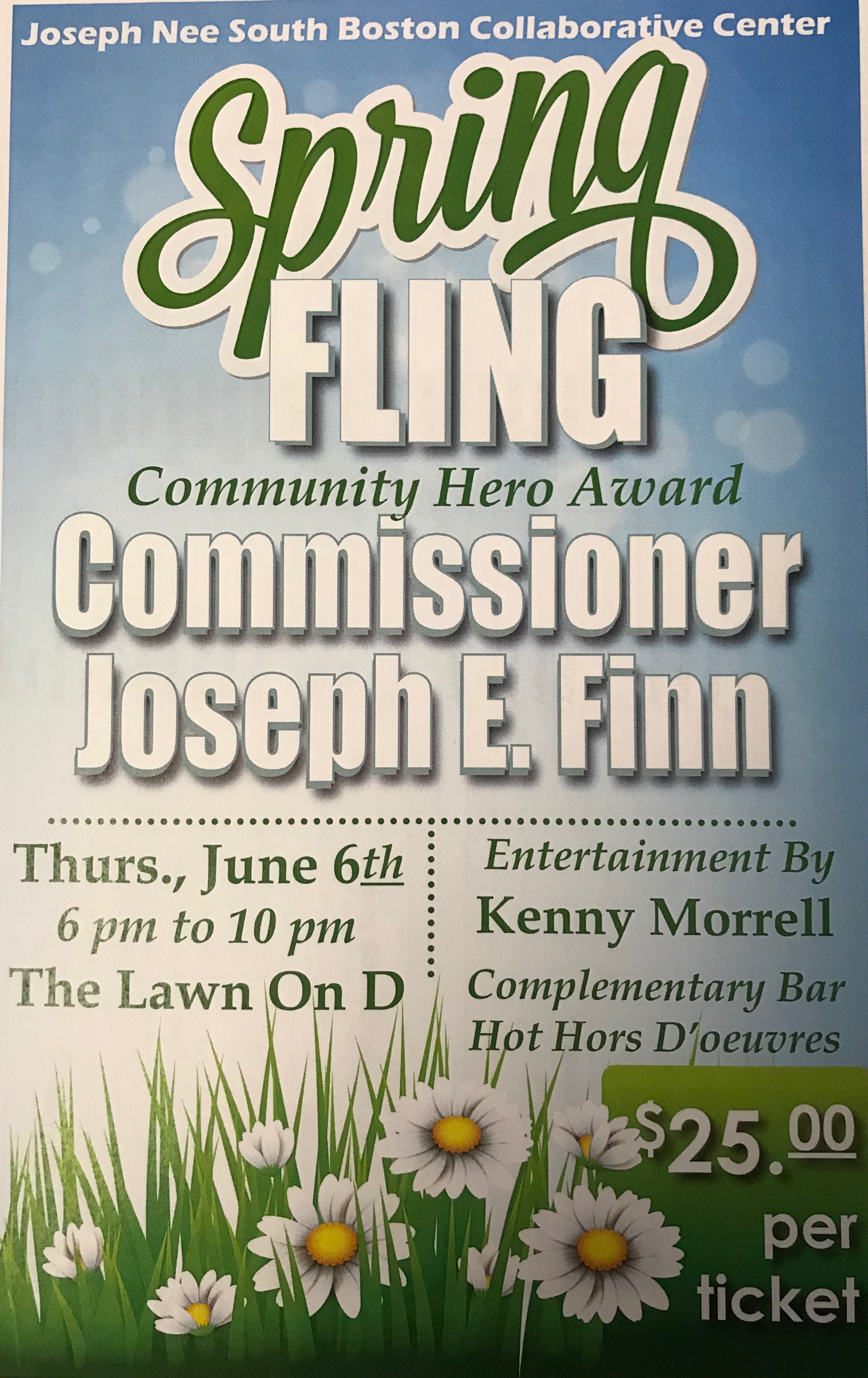 The Lawn on D Spring Fling - Join us for the Joseph Nee South Boston Collaborative Center's spring fundraiser at the beautiful Lawn on D. The event will feature the presentation of the Community Hero Award.Additional highlights include: Entertainment by Kenny Morrell, a complementary bar, hot hors d'oeuvres, raffles and more! Come support the community and celebrate springtime in South Boston!Thursday, June 6th, 6-10pm$25 per ticket!