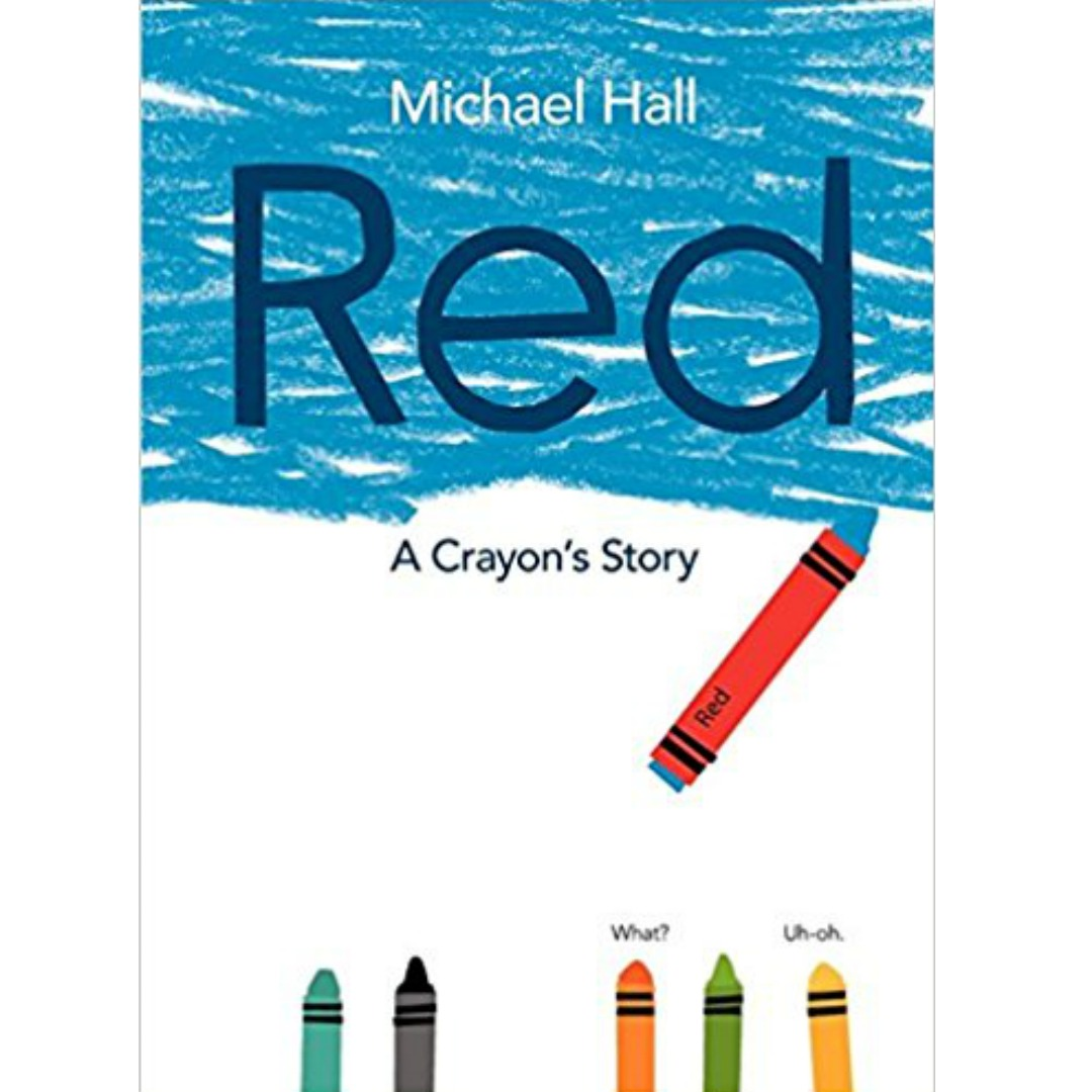 RED, A CRAYON'S STORY   An amazing book that explores what it's like when the inside doesn't match the outside and navigating the worlds expectations of you.