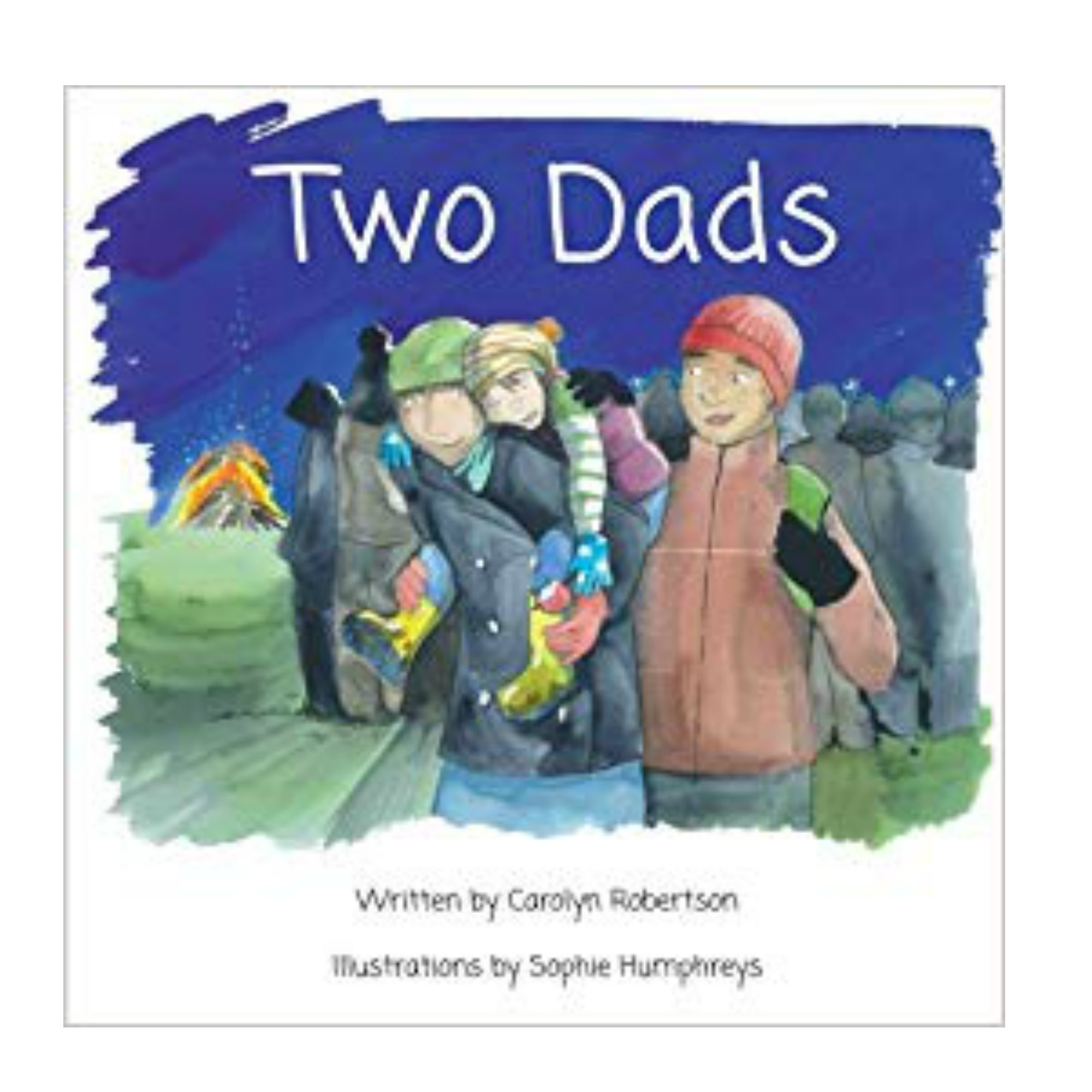 TWO DADS   Another great book that talks about how great it is to have not one, but two dads.