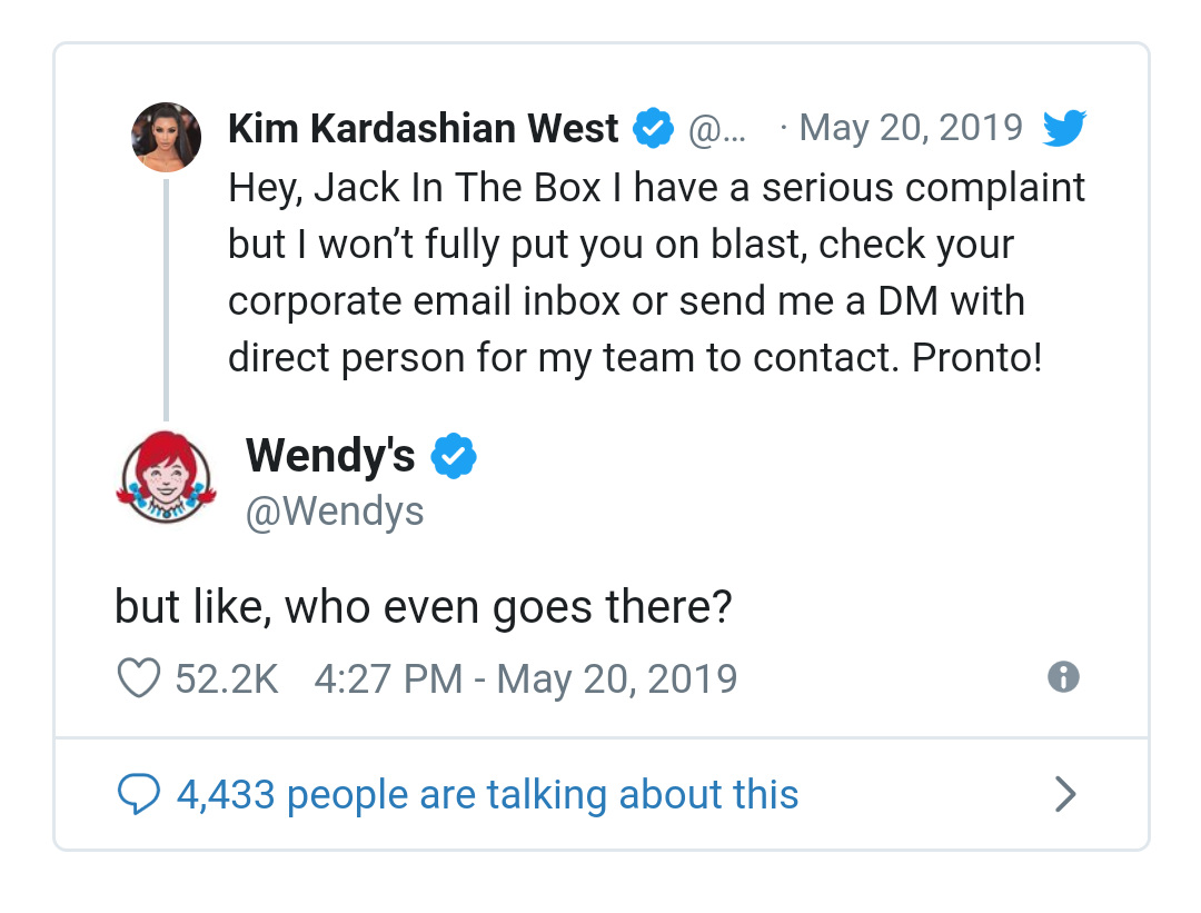 Known for their comical Tweets, Wendy's immediately jumped in with a comment for Kardashian