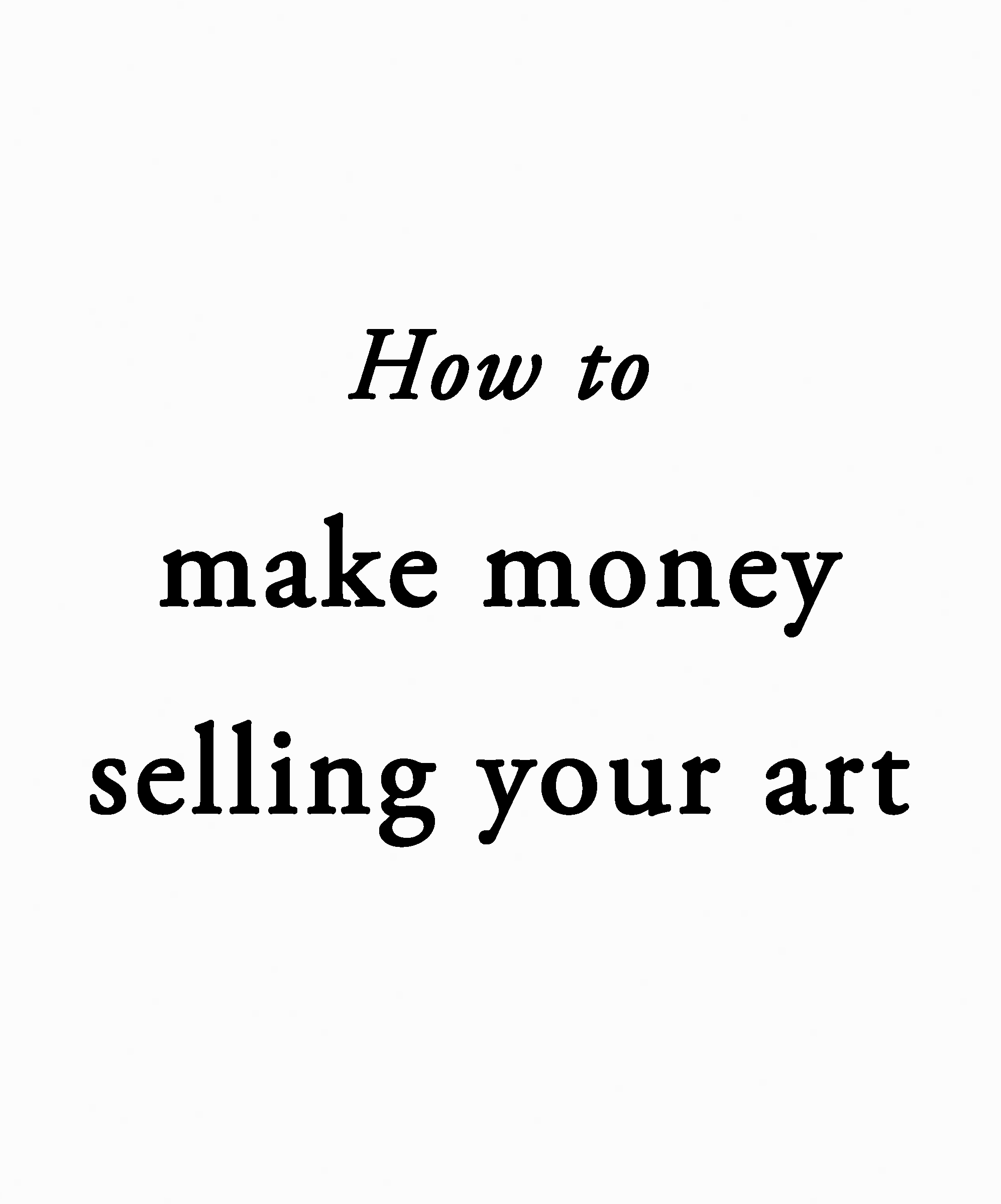 How to make money selling your art.jpg