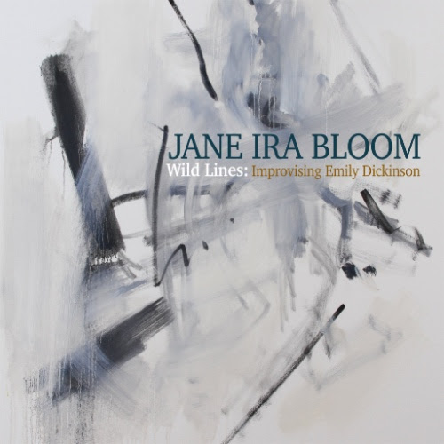 Jane Ira Bloom : Wild Lines - Improvising Emily Dickinson