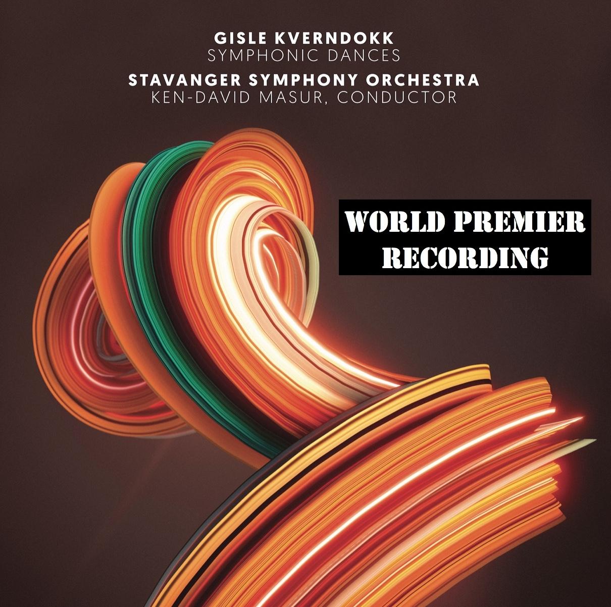 "World Premier Recording  - Gisle Kverndokk's ""Symphonic Dances"" - Stavanger Symphony Orchestra conducted by Ken-David Masur"