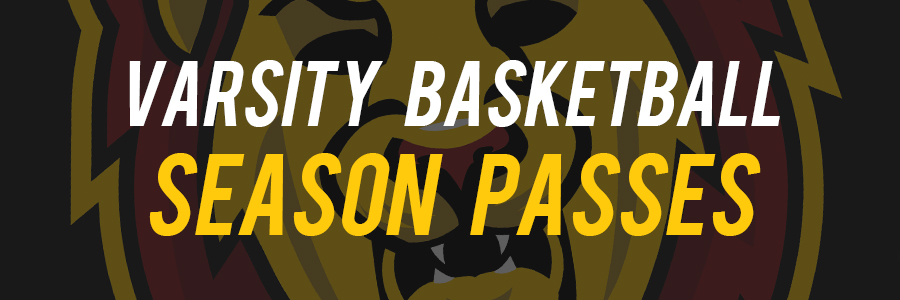 Season passes are available for all regular season varsity basketball games. Click the button below to order yours!