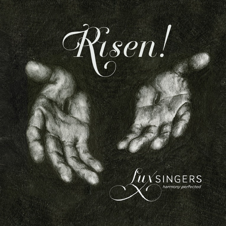 The Lux Singers  -  Risen!  (2017)
