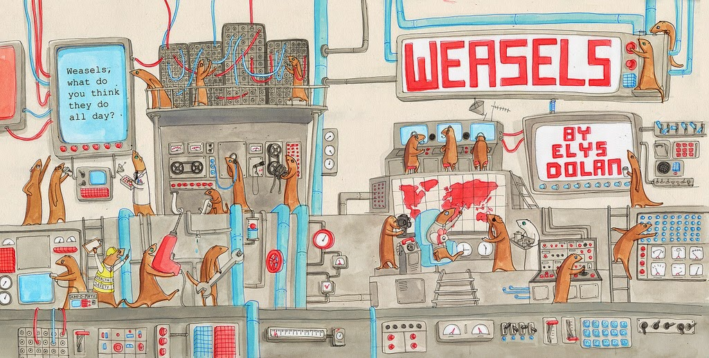 """Weasels - One of our new, all-time favorite books! It's truly hilarious. """"Without this drill I am nothing!"""""""