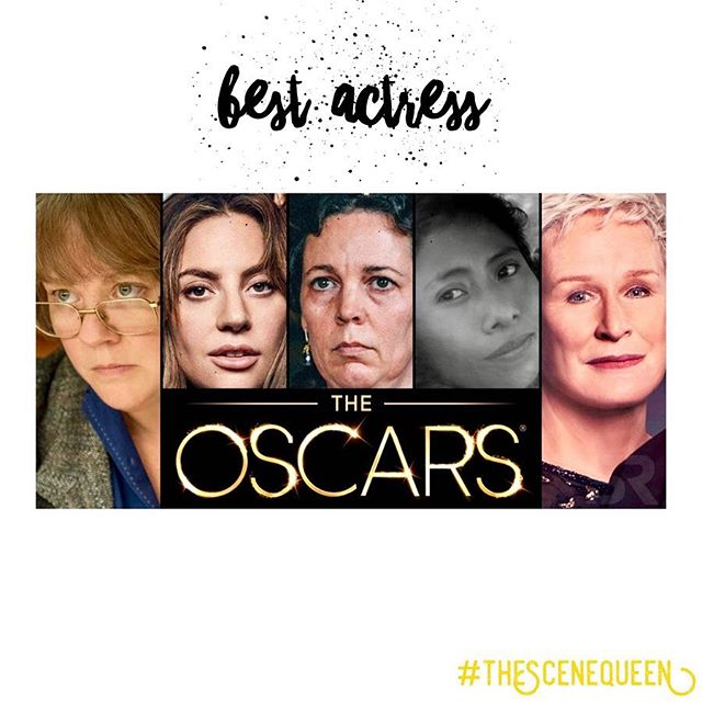 Here are the 2019 Oscar nominees for Best Actress: 1. Melissa McCarthy (Can You Ever Forgive Me?) 2. Lady Gaga (A Star Is Born) 3. Olivia Colman (The Favourite) 4. Yalitza Aparicio (Roma) 5. Glenn Close (The Wife)