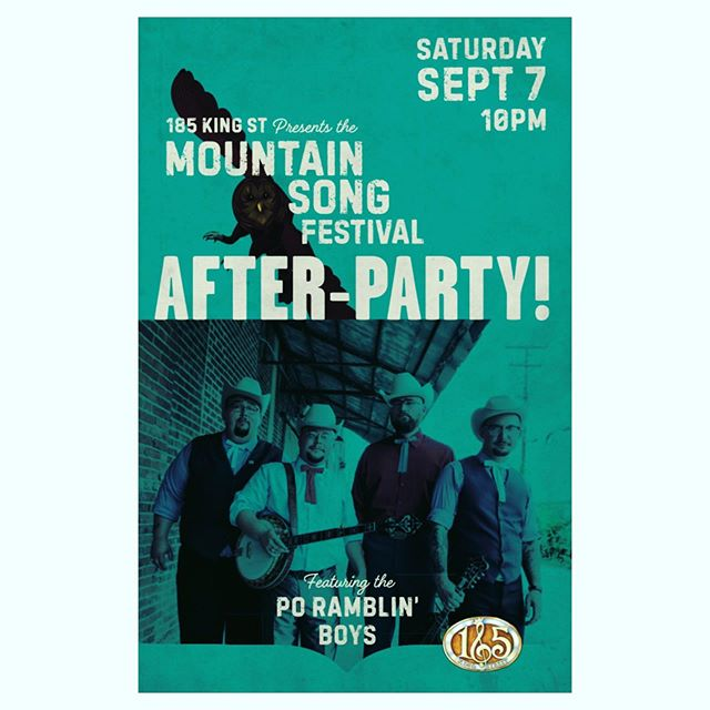 Mountain Song Festival after-party is always a great time on Saturday night! This year the @poramblinboys will be lighting up the stage at @185kingstreet - make your plans! #mountainsongfestival #livemusic