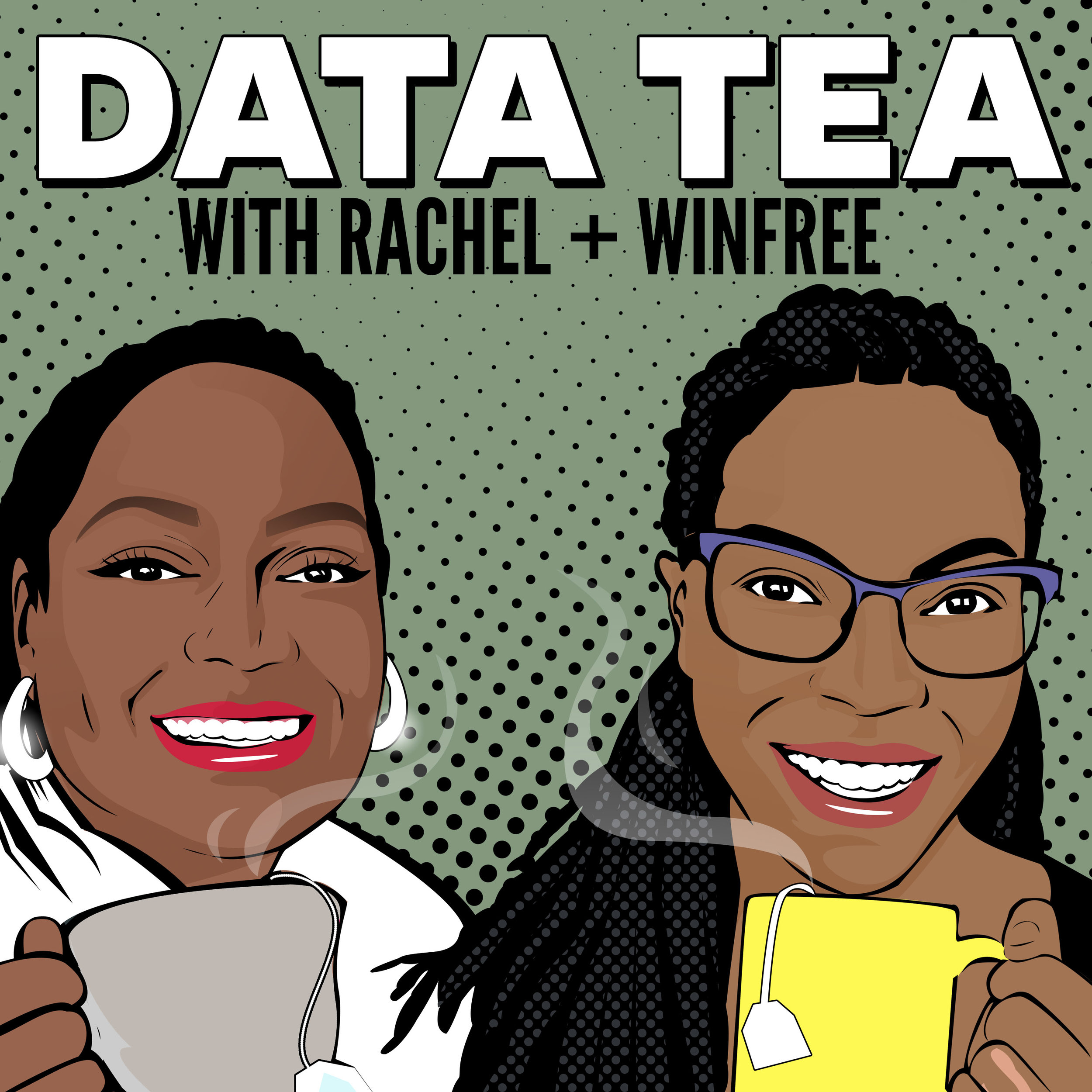 Join the Data Nation! - Our new podcast Data Tea is live! Data Tea is a weekly podcast where we are giving you real data and all the juicy details about it, as well as how it affects your money, status, health, love, and life! Join us each Friday for a new episode!