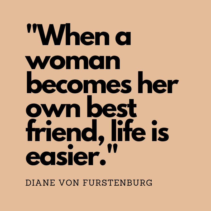 _When a woman becomes her own best friend, life is easier._ (1).png