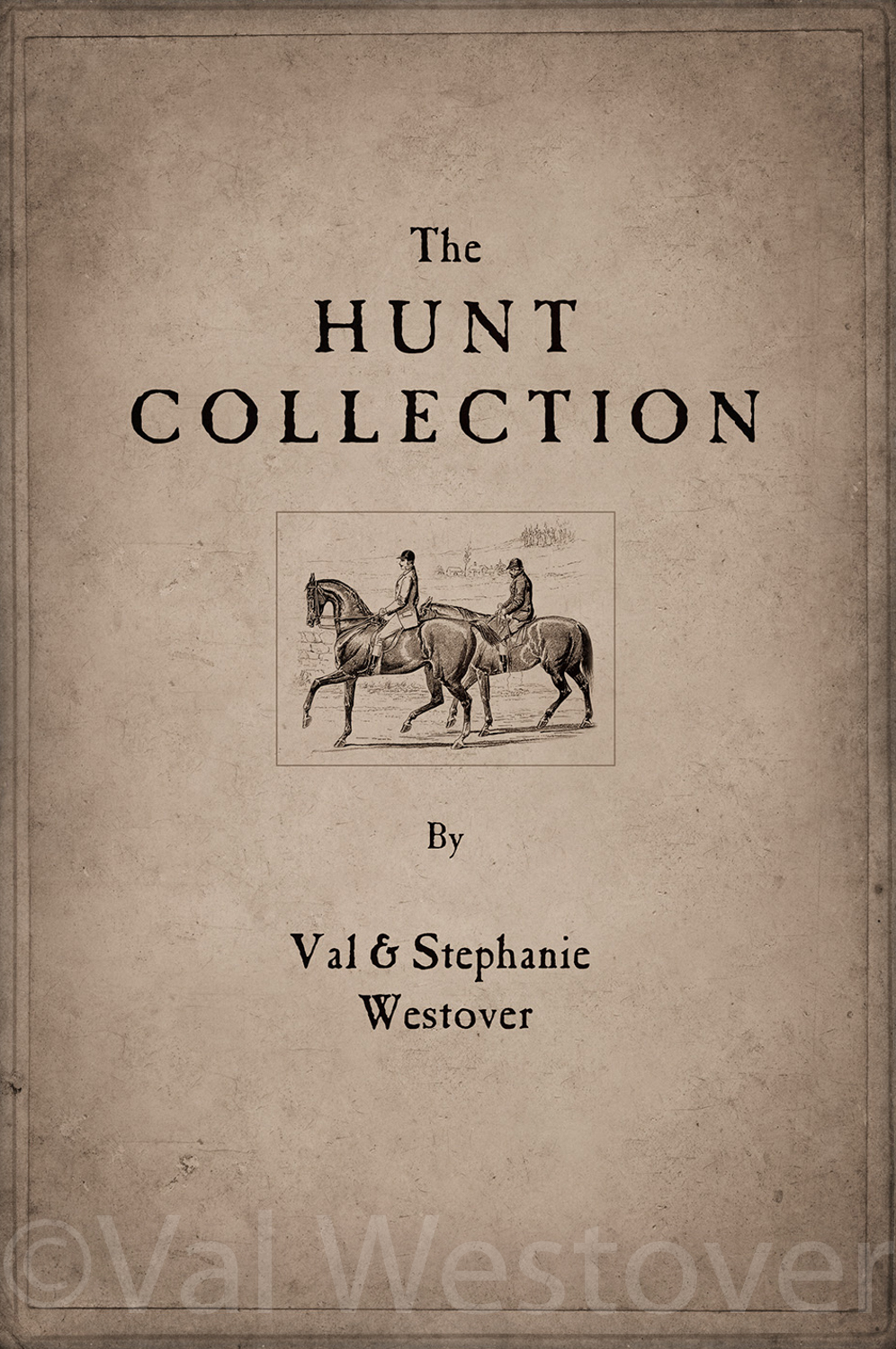 The Hunt Collction by Val and Stephanie Westover