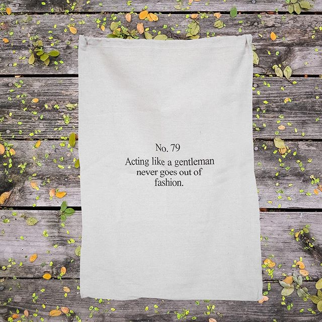 Fall Tip: Acting like a gentleman never goes out of fashion.  Our Fall products have arrived, our new Build A Box Collection is available, the sun is still out and shining in the final lead up to October 🌞 and maybe best of all, we printed our favourite quote on a laundry bag just for the heck of it!
