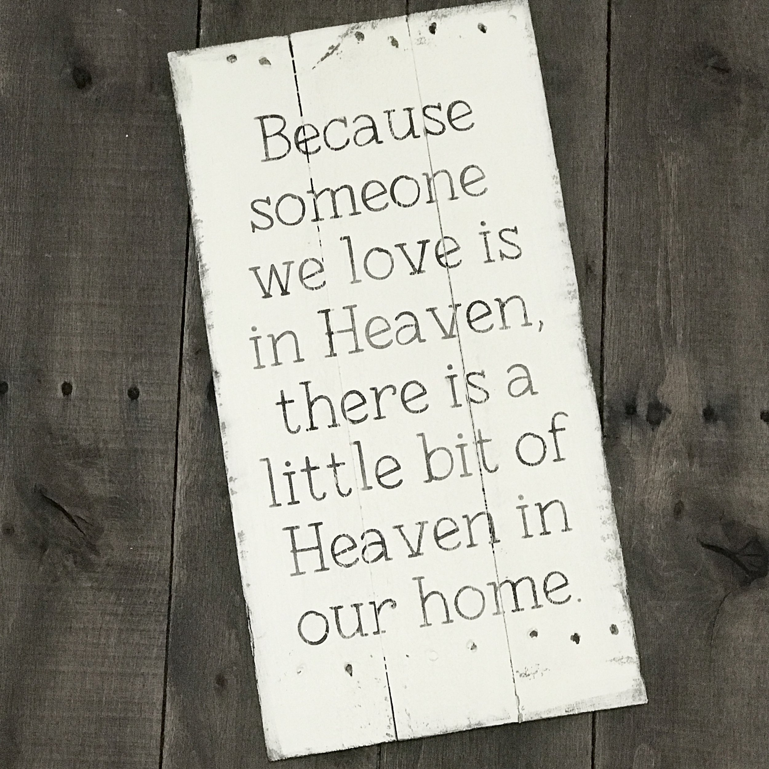 Because someone we love is in heaven- Farmhouse sign on Reclaimed Wood, inspirational sign, heaven sign, sympathy gift, inspirational gift