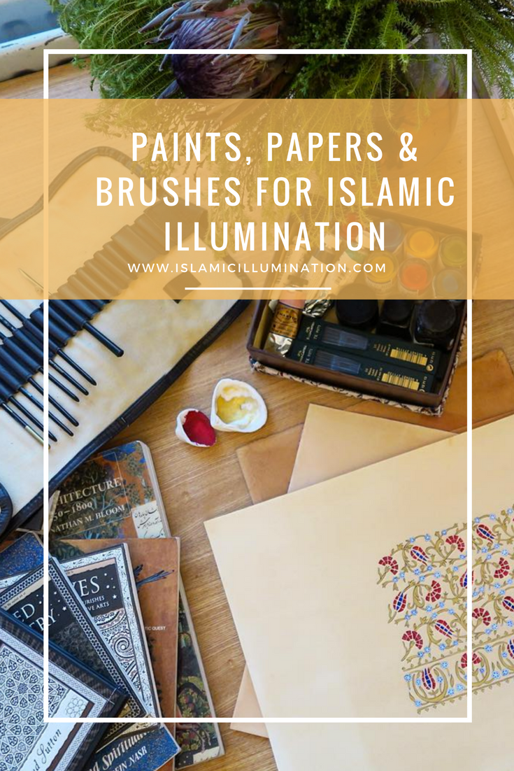 Paints, Papers & Brushes for Islamic Illumination