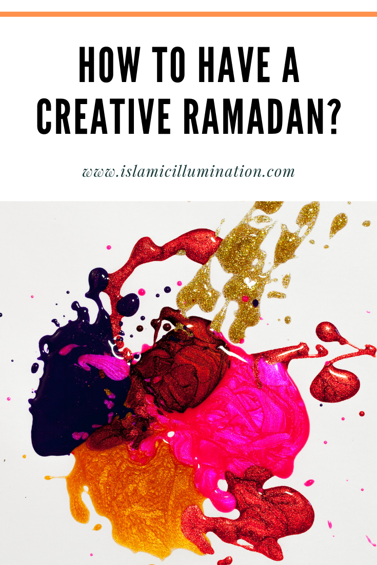 How to have a creative Ramadan?