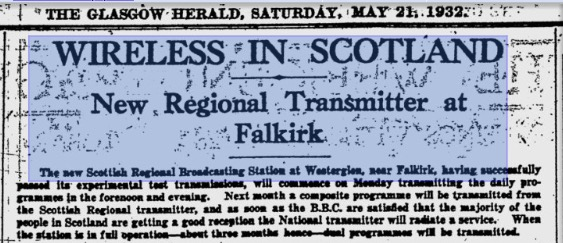 """When the station is in full operation - about 3 months hence - dual programmes will be transmitted"" The Glasgow Herald, May 21st 1932"