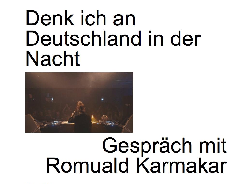 DENK ICH AN DEUTSCHLAND IN DER NACHT / GESPRÄCH MIT ROMUALD KARMAKAR