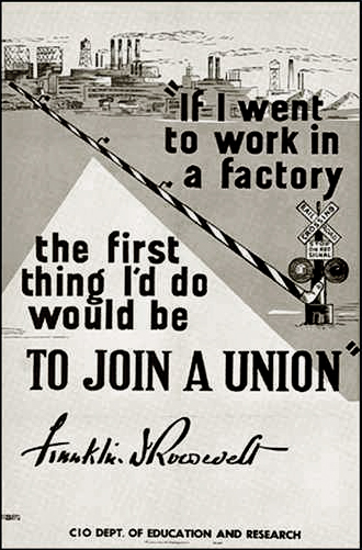 "Poster by the AFL-CIO Department of Education and Research, circa 1940. Caption reads: ""If I went to work in a factory the first thing I'd do would be to join a union""."