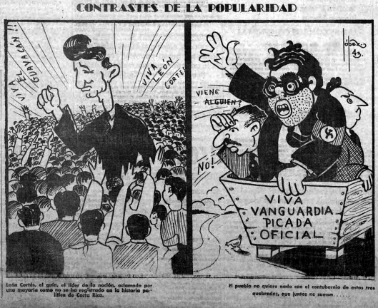 "A cartoon published on November 18, 1943 in the ""Diario de Costa Rica"" depicts a ""contrast in popularity"" between the two opposing sides. The drawing the left shows León Cortés surrounded by large crowds. The drawing on the right depicts (from left to right) candidate Teodoro Picado, Manuel Mora (leader of the communist party) and Calderón Guardia, speaking at an empty lot."