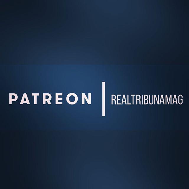 #OnPatreon @realtribunamag