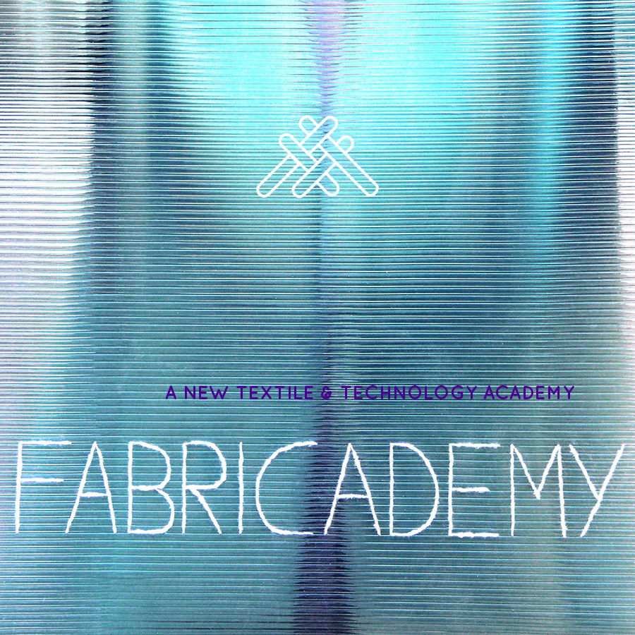 FABRICADEMY 2017   Fabricademy is a transdisciplinary course that focuses on the development of new technologies applied in the textile industry, in its broad range of applications, from the fashion industry and the upcoming wearable market.
