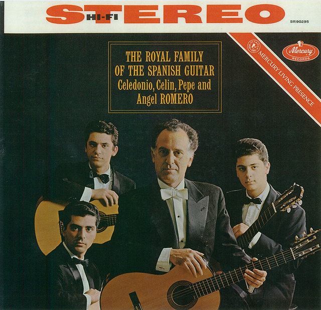 The Royal Family of the Spanish Guitar Celedonio, Celin, Pepe and Angel Romero.  Recorded 1962: Mercury • Catalog no. SR-90417