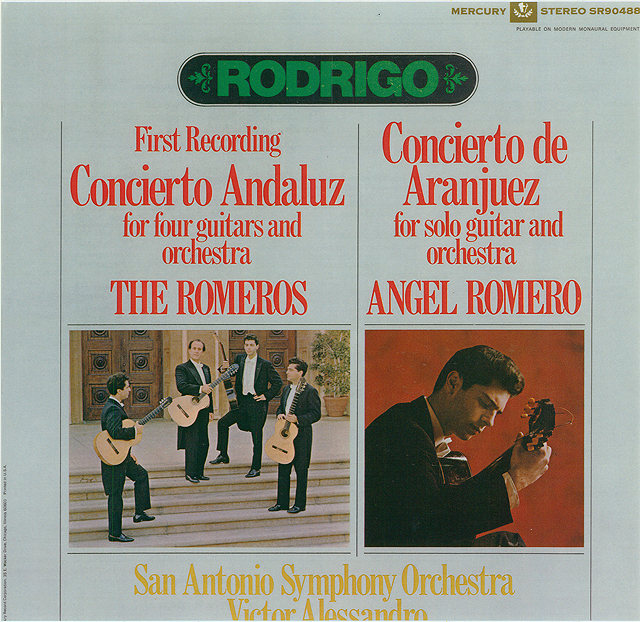 "Rodrigo: First Recording: ""Concierto Andaluz"" for four guitars and orchestra, the Romeros; ""Concierto de Aranjuez"" for solo guitar and orchestra, Angel Romero (San Antonio Symphony, V. Alessandro) Recorded 1968: Mercury • Catalog no. SR-90488  