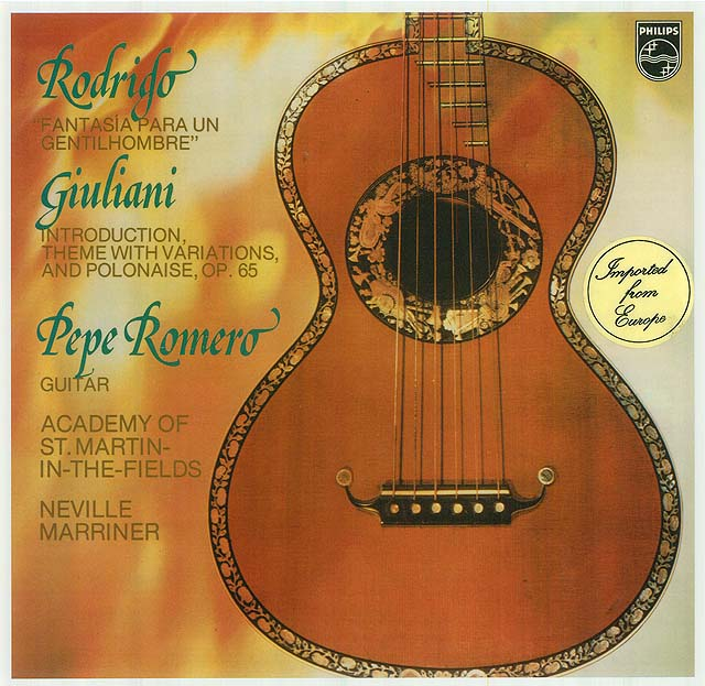 "Rodrigo: ""Fantasía para un gentilhombre"" Giuliani: Introduction, Theme with Variations and Polonaise, op. 65 (Pepe Romero, Academy of St. Martin-in-the-Fields, Neville Marriner) Recorded 1975: Philips LP • Catalog no. 9500 042"