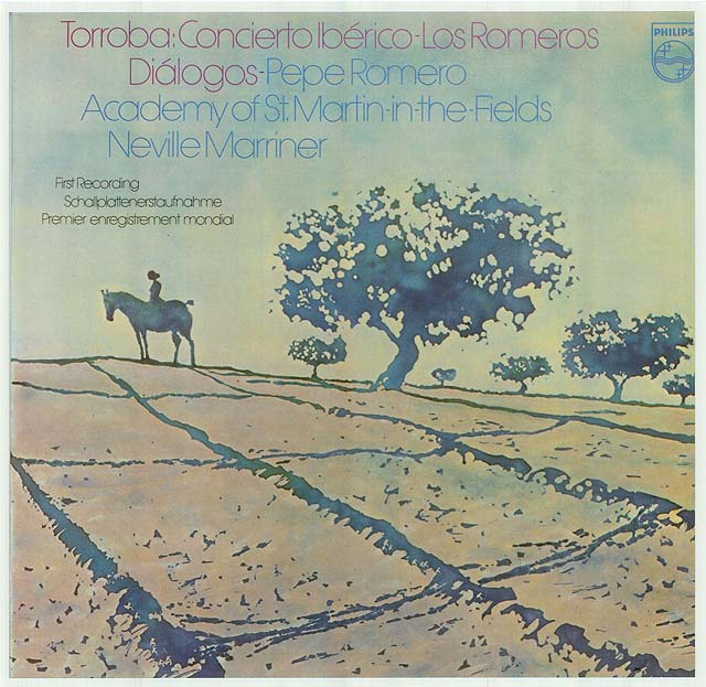 "Torroba: ""Concierto Ibérico"" - Los Romeros ""Diálogos"" – Pepe Romero First recording Recorded 1979: Philips LP • Catalog no. 9500 749"