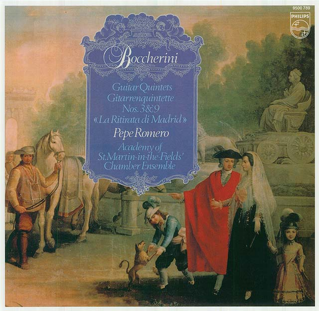 "Boccherini Guitar Quintets Nos. 3 & 9, ""La ritirata di Madrid"" (Pepe Romero, Academy of St. Martin-in-the-Fields' Chamber Ensemble) Recorded 1979: Philips LP • Catalog no. 9500 789  