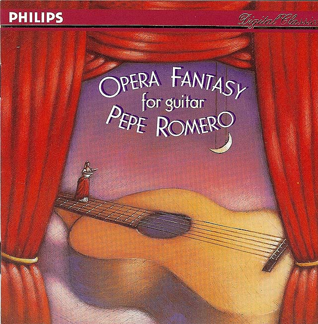 Opera Fantasy for Guitar: Pepe Romero Recorded 1995: Philips CD • Catalog no. 446 090-2