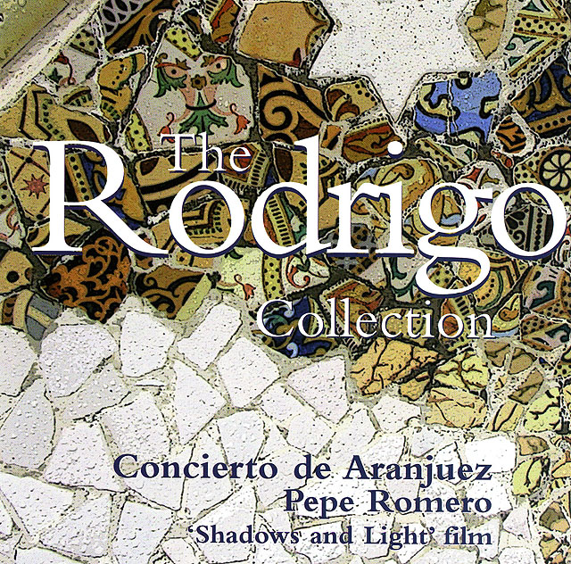 "The Rodrigo Collection (Re-release 2005 - CD/DVD including ""Shadows and Light"" film) Philips • Catalog no. 475 6545"
