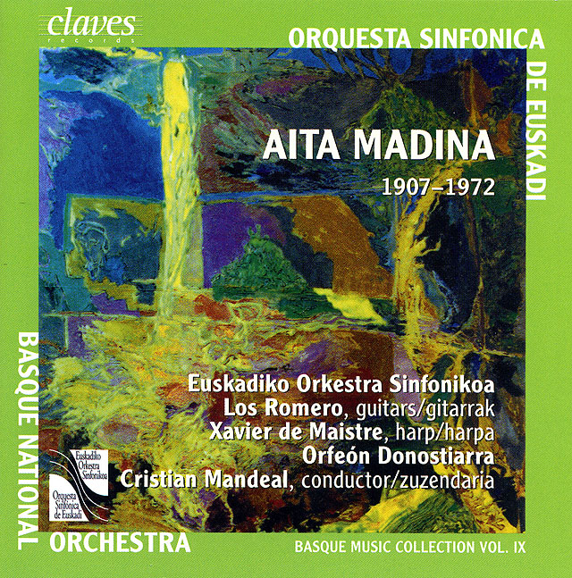 Aita Madina (Concierto vasco para 4 guitarras y orquesta Euskadiko Orkestra Sinfonikoa/Los Romero / Mandeal Recorded 2005: Claves • Catalog no. CD 50-2517/18