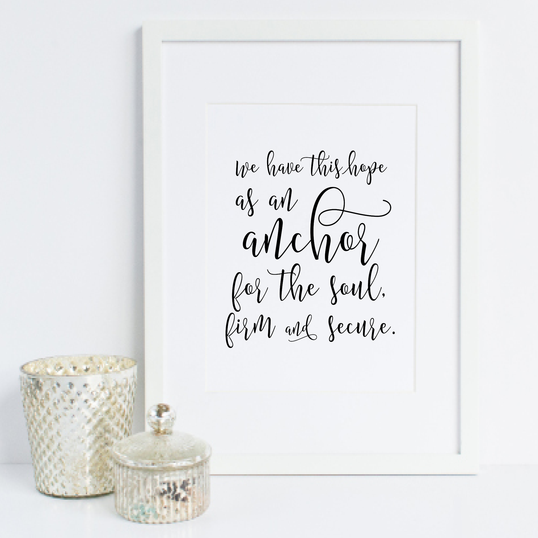 we have this hope as an anchor for the soul - print by grace and serendipity