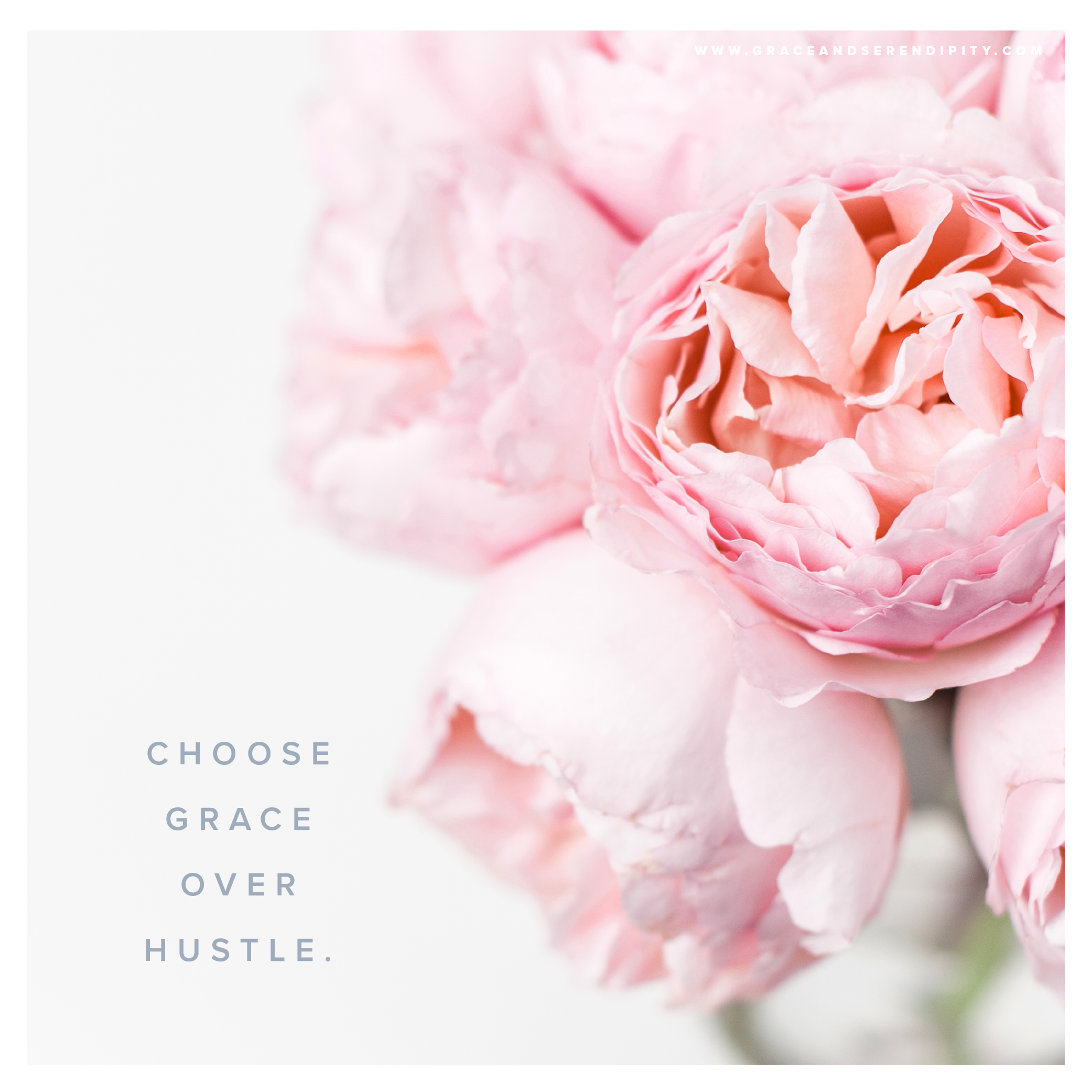 Choose Grace Over Hustle - encouragement from Grace and Serendipity