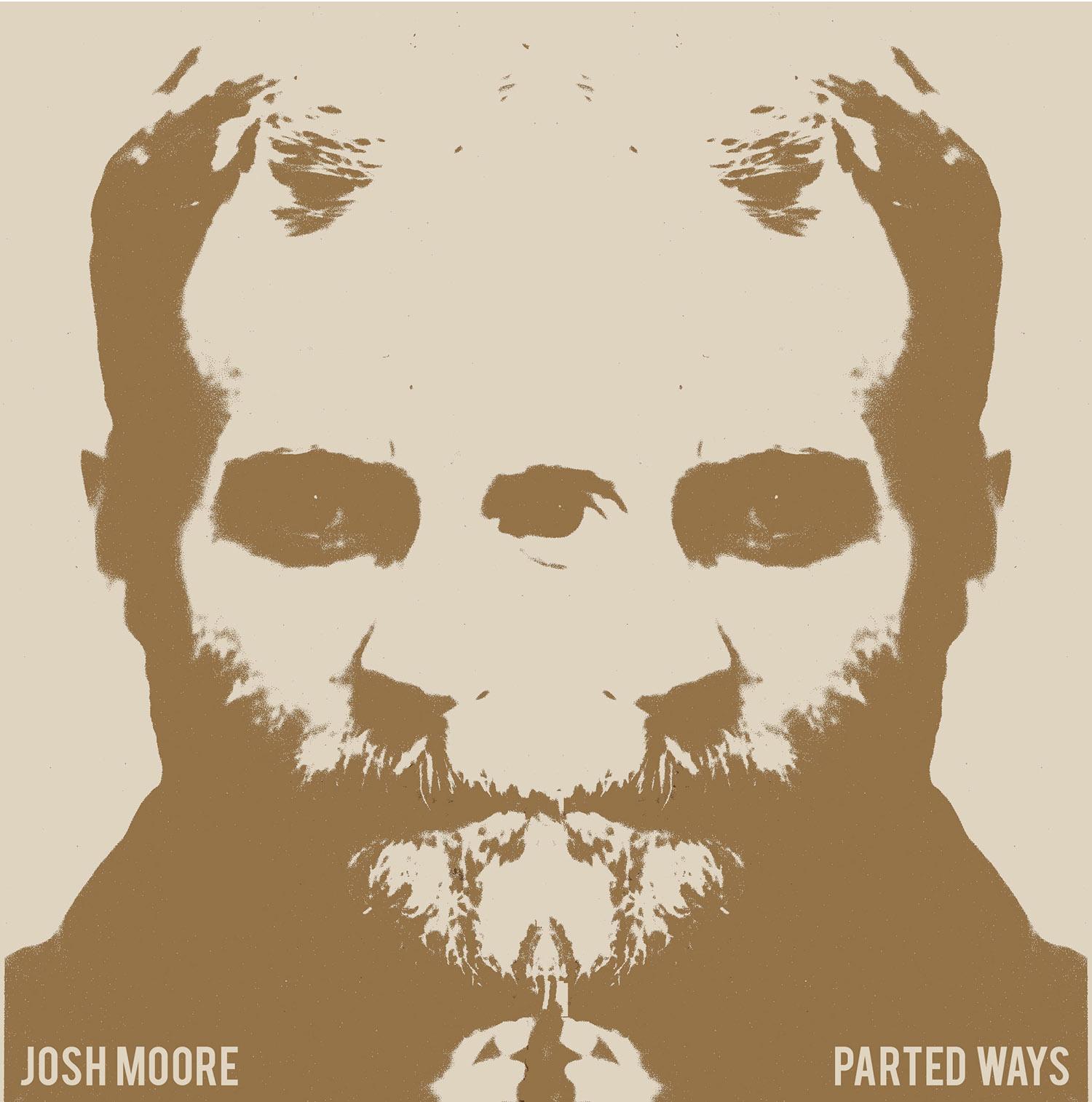 "Josh Moore ""Parted Ways"""