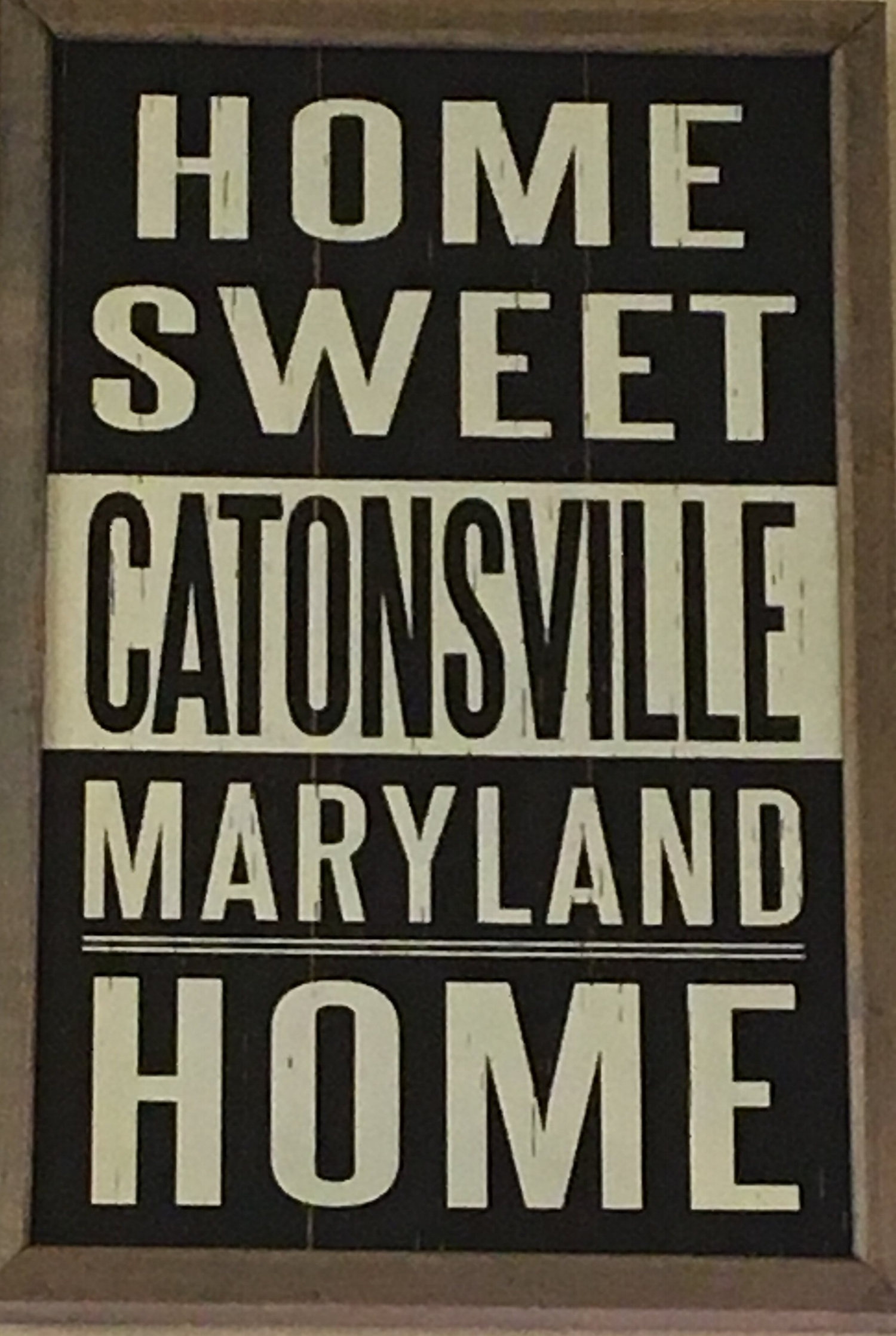 "Home Sweet CATONSVILLE Home Wooden Sign     12""x18""    Available in Black or Burgundy    $29.99"