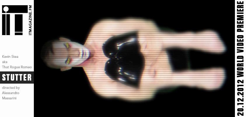 New STUTTER music video done by Director Alessandro Massarini of IT Magazine in Milan will drop 12.20.12 stay tuned!