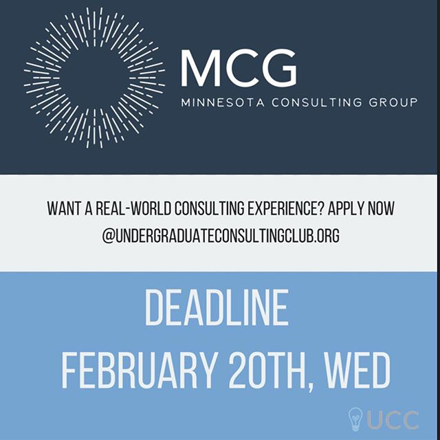 MCG Applications close tomorrow, February 20th! Make sure to apply to get hands on experience in consulting. Link for applications is in the bio.  The Minnesota Consulting Group (MCG) is a student-led consulting group working with small businesses in the Minneapolis area. MCG provides students with the opportunity to dive into the real world of consulting and gain practical experience. To apply, please fill out the following form: https://goo.gl/forms/uIblNIJP9v7zE3H32; applications will close on February 20th. All majors and experience levels are encouraged to apply.
