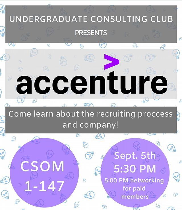 Welcome back to campus! We are excited for the upcoming year and can't wait for the events at UCC. Our first event is tomorrow, September 5th in CSOM 1-147 at 5:30 PM! Pre-meeting networking starts at 5:00 PM for paid members. This will be an opportunity to learn more about Accenture and their recruiting process, as well as talk to current employees. Come join us for this info session! . Interested in becoming a paid member and getting all the benefits such as networking sessions, access to case book, and more? Talk to any of the board members at a meeting to get more information! We hope to see you all tomorrow, both new and familiar faces! All students of any majors are invited to join.