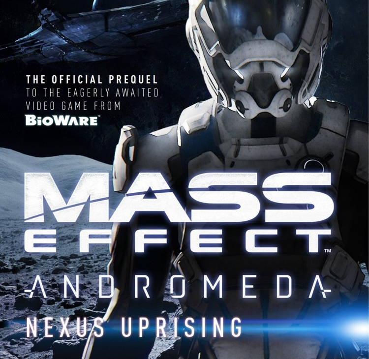 Mass Effect: Andromeda: Nexus Uprising - Jason M. Hough and K. C. Alexander collaborate on this tie-in novel that leads readers right up to the start of the game. Relatively spoiler-free, flexible enough to be read before or after gameplay, Nexus Uprising adds detail and subtle ripples throughout Andromeda's galaxy.
