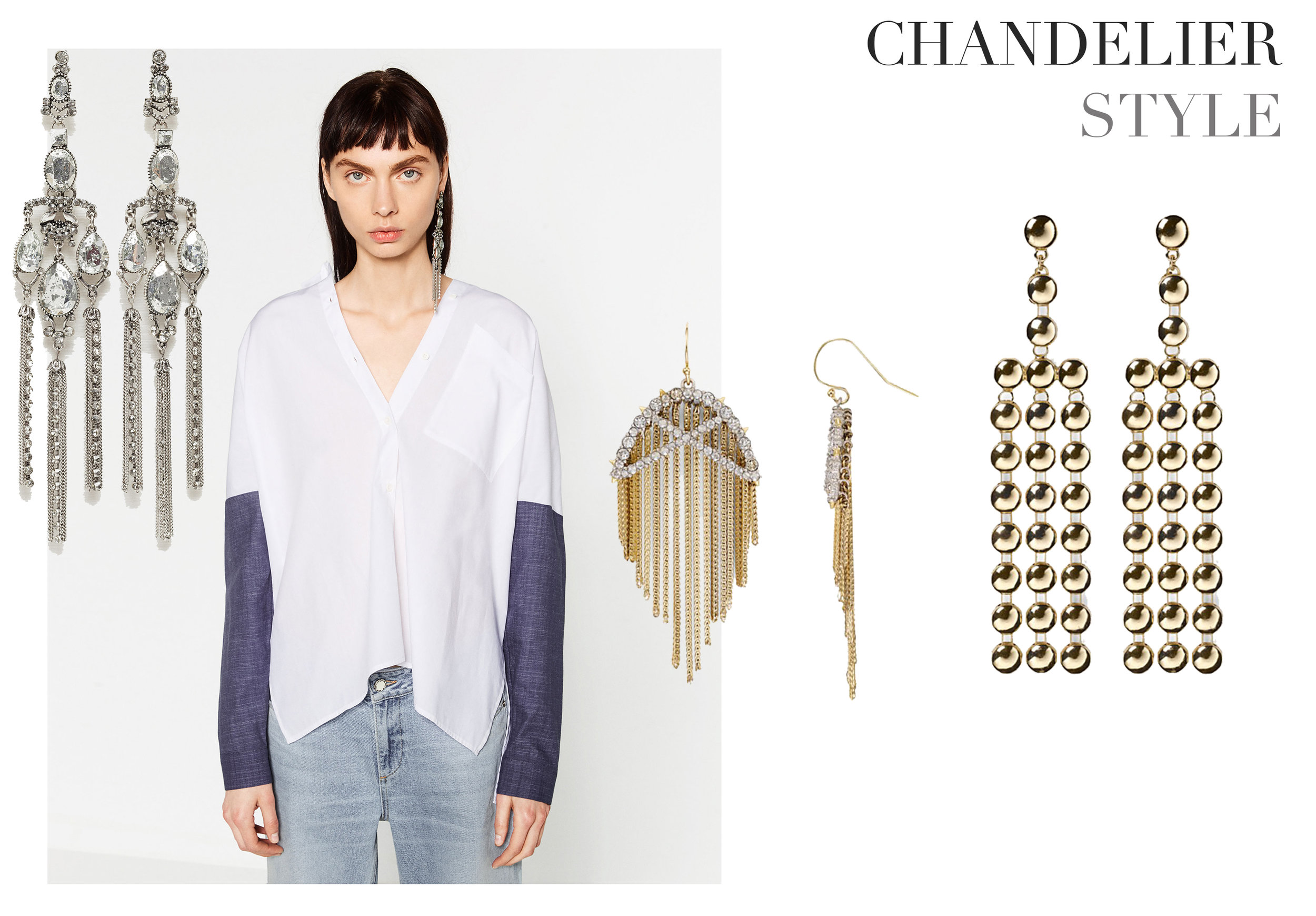Chandelier earrings are always a great choice and one of my favorite go to looks. A new styling tip: only wear one earring, especially if it's oversized. I saw this on so many of the global Spring 2017 Designer runway shows, and thought it was a cool new styling option.        Bloomingdales Gold Drop Earrings    Alexis Bittar Gold and Rhinestone Drop Earrings    Zara Long Silver Earrings
