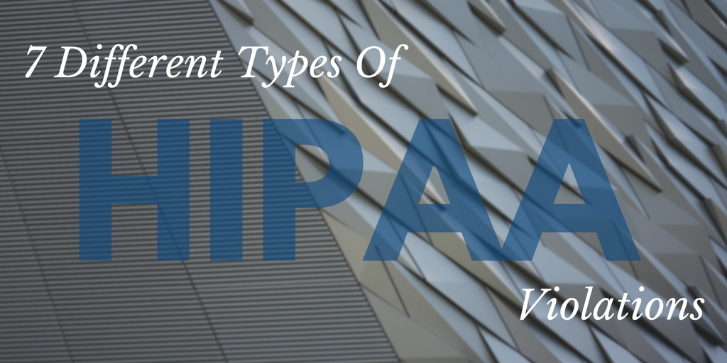 7 Different Types of HIPAA violations
