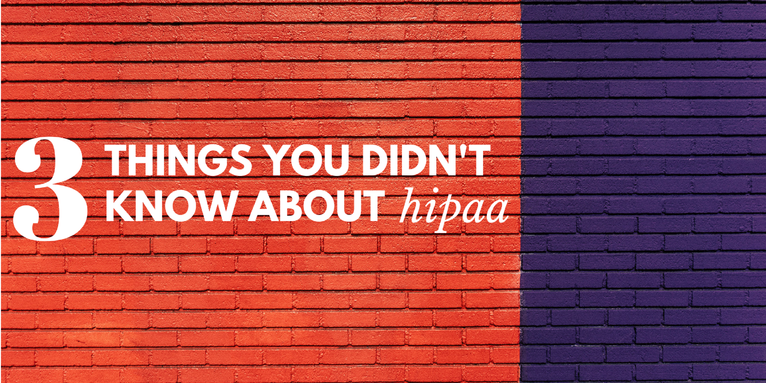 three things you didn't know about HIPAA