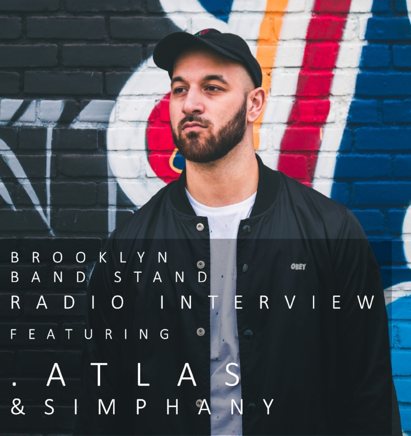 .Atlas - & SIMPHANYBROOKLYN BANDSTAND RADIO INTERVIEW- by BEN TALKS