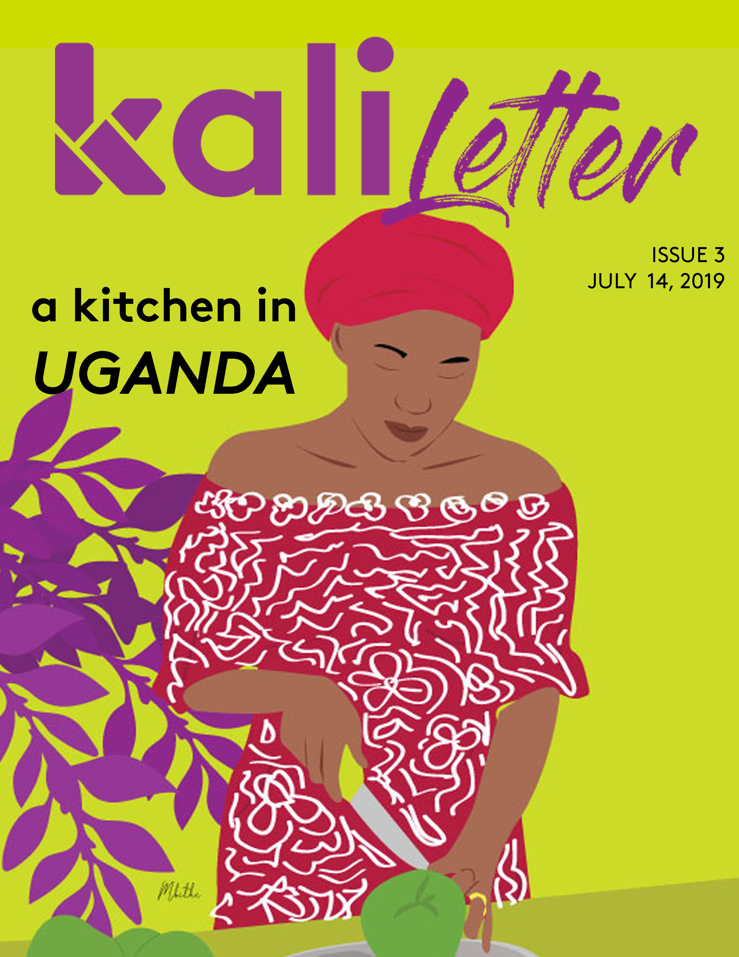 'A KITCHEN IN UGANDA: COOKING FOR THE FUTURE, TODAY'     Issue #:  3  Release Date:   July 14, 2019    What first started as a place for Sophia Musoki to share her daily musings, has grown into a thriving food blog community that follows her every sweet twist and sour turn with Ugandan cuisine. Now with her first cookbook out, this Ugandan Master's student is ready to do more than just share recipes—she wants to preserve a whole food culture.