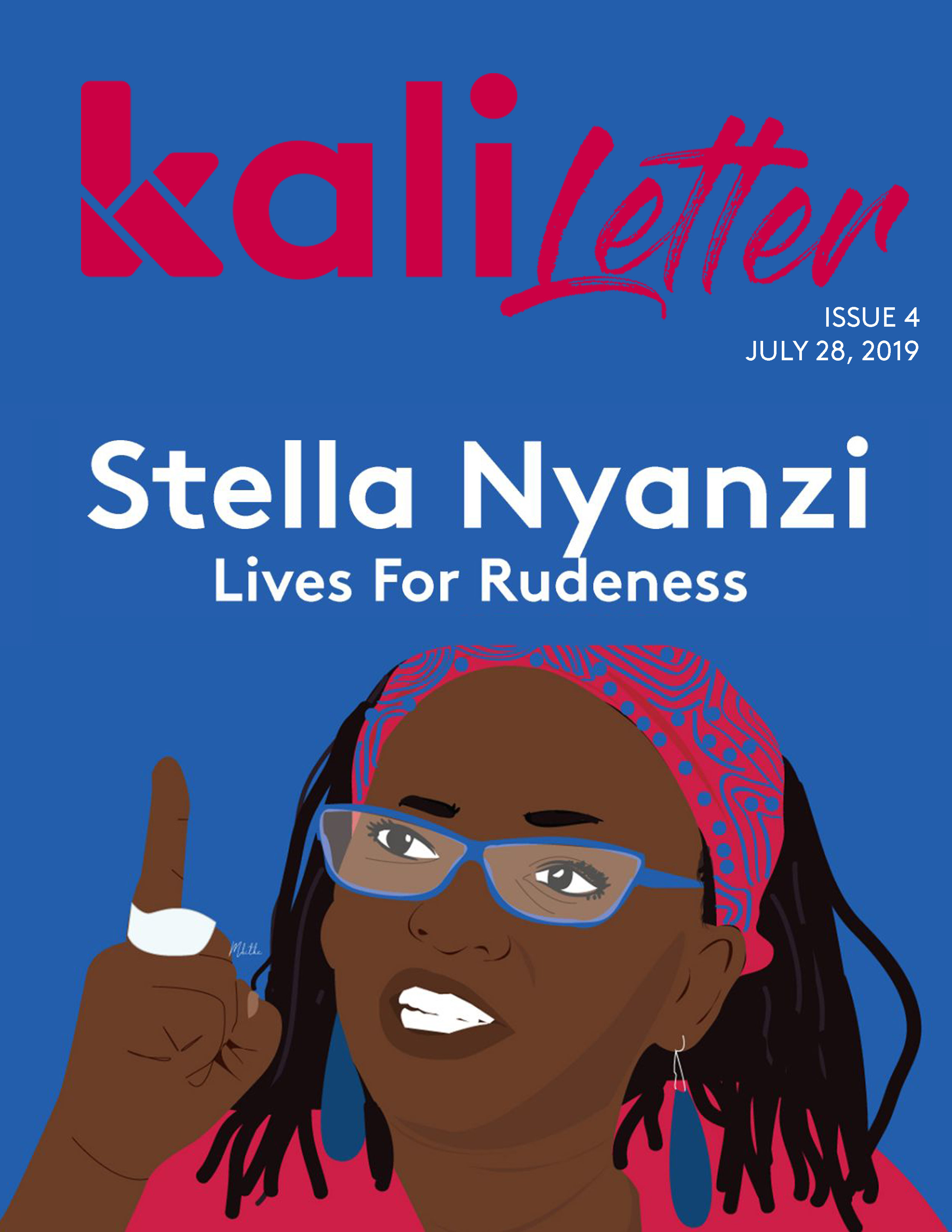 STELLA NYANZI LIVES FOR RUDENESS     Issue #:  4  Release Date:   July 28, 2019   ...And vulgarity is the weapon of choice for this polarizing Ugandan activist.