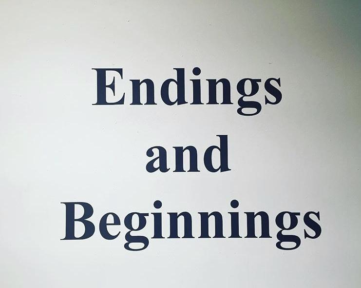Endings and Beginnings - September 16, 2016